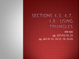 Sections 4.3, 4.7, 4.8 – Using Triangles