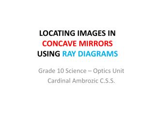 LOCATING IMAGES IN  CONCAVE MIRRORS  USING  RAY DIAGRAMS