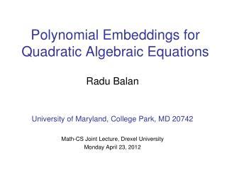 Polynomial  Embeddings  for Quadratic Algebraic Equations