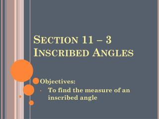 Section 11 –  3  Inscribed Angles