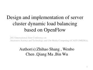 Design and implementation of server cluster dynamic load balancing based on  OpenFlow