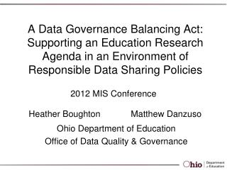Heather BoughtonMatthew Danzuso Ohio Department of Education Office of Data Quality & Governance