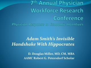 7 th  Annual Physician Workforce Research Conference Physician Response to Economic Incentives