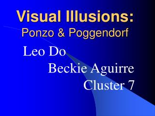 Visual Illusions:  Ponzo  Poggendorf