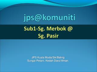 JPS Kuala Muda/Sik/Baling Sungai Petani, Kedah Darul Aman.