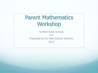 Parent  Mathematics  Workshop