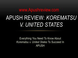 APUSH Review:  Korematsu  v. United States