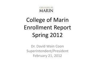 College of Marin Enrollment Report  Spring 2012