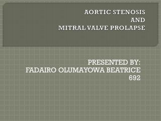 AORTIC STENOSIS                         AND MITRAL VALVE PROLAPSE