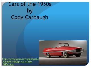Cars of the  1950s by Cody  Carbaugh