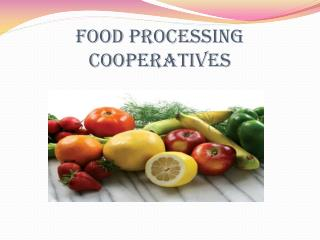 FOOD PROCESSING COOPERATIVES