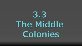 3.3  The  M iddle  Colonies