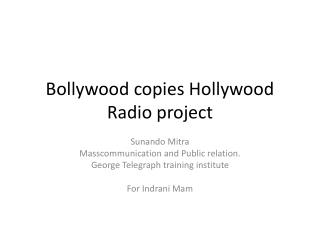 Bollywood  copies Hollywood Radio project