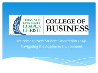 Welcome to New Student Orientation 2014:  Navigating the Academic Environment