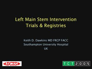 Left Main Stem Intervention Trials  Registries