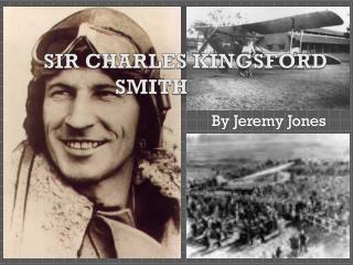 SIR CHARLES KINGSFORD SMITH