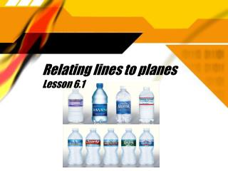 Relating lines to planes Lesson 6.1