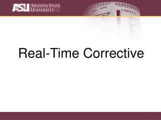 Real-Time Corrective