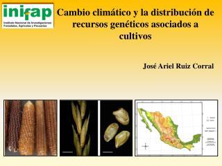 Cambio climático y la distribución de recursos genéticos asociados a cultivos