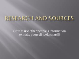 Research and Sources