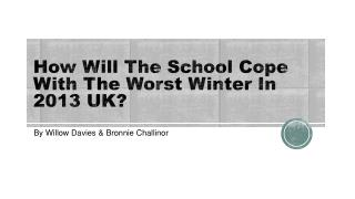 How Will The School Cope With The Worst Winter In 2013 UK?