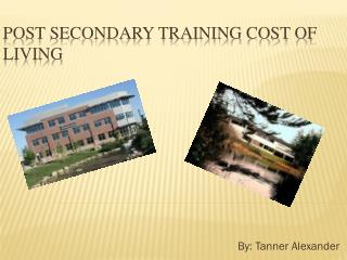 Post Secondary Training Cost of Living