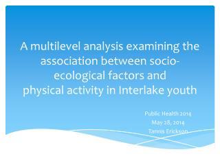 Public Health 2014 May 28, 2014 Tannis  Erickson