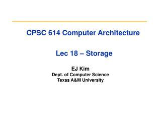 CPSC 614 Computer Architecture   Lec 18   Storage