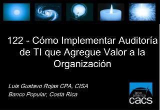 122 - C mo Implementar Auditor a de TI que Agregue Valor a la Organizaci n