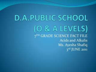 D.A.PUBLIC SCHOOL (O & A LEVELS)