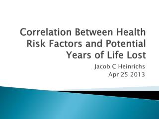 Correlation Between Health Risk Factors and Potential Years of Life Lost