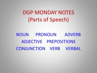 DGP MONDAY NOTES (Parts of Speech)