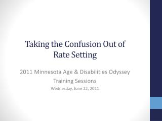 Taking the Confusion Out of  Rate Setting