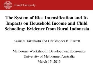 Kazushi Takahashi and Christopher B. Barrett Melbourne Workshop  In Development Economics