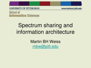 Spectrum sharing and information architecture