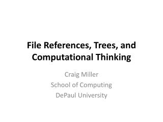 File References, Trees, and Computational Thinking