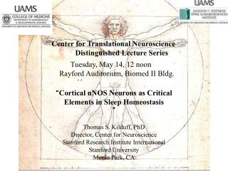 """ Cortical  nNOS  Neurons as Critical Elements in Sleep Homeostasis "" Thomas S.  Kilduff , PhD"