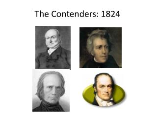 The Contenders: 1824