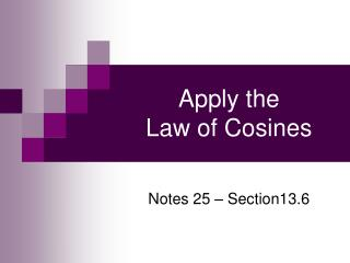 Apply the  Law of Cosines