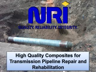 High Quality Composites for Transmission Pipeline Repair and Rehabilitation