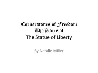Cornerstones of Freedom The Story of  The Statue of Liberty