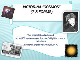 """Victorina """"cosmos""""  (7-8 forms)."""