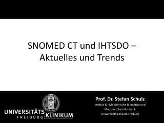 SNOMED CT und IHTSDO –  A ktuelles  und Trends