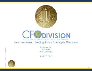 Lunch-n-Learn:  Costing Policy & Analysis Overview Presented By:  Joao Pires Maria Cornejo