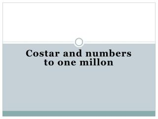 Costar and numbers to one millon