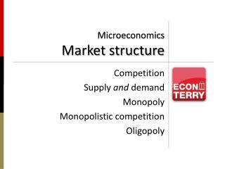 Microeconomics Market structure