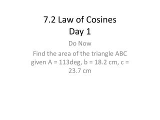 7.2 Law of Cosines Day 1