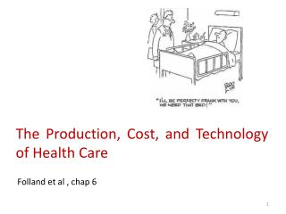The Production, Cost, and Technology of  H ealth  C are