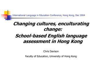 International Language in Education Conference, Hong Kong, Dec 2004