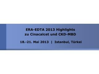ERA-EDTA  2013 Highlights zu  Cinacalcet  und CKD-MBD